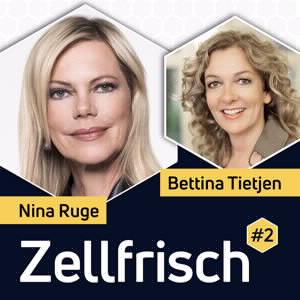 Zellfrisch Podcast - Nina Ruge im Gespräch mit Bettina Tietjen