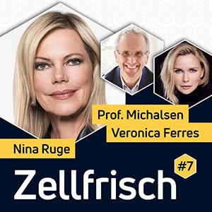 Zellfrisch Podcast - Zellfrisch Podcast - Nina Ruge im Gespräch mit Schauspielerin/Produzentin Veronica Ferres und Fastenexperte Professor Dr. Andreas Michalsen